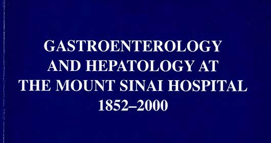Gastroenterology and Hepatology at the Mount Sinai Hospital 1852 - 2000