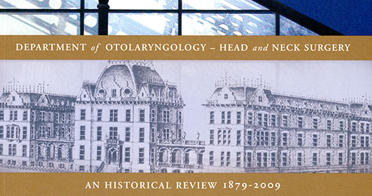 Department of Otolaryngology - Head and Neck Surgery an Historical Review 1879 - 2009