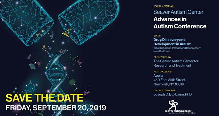 Save the Date, Friday September 20, 2019. Topic: Drug Discovery and Development in Autism